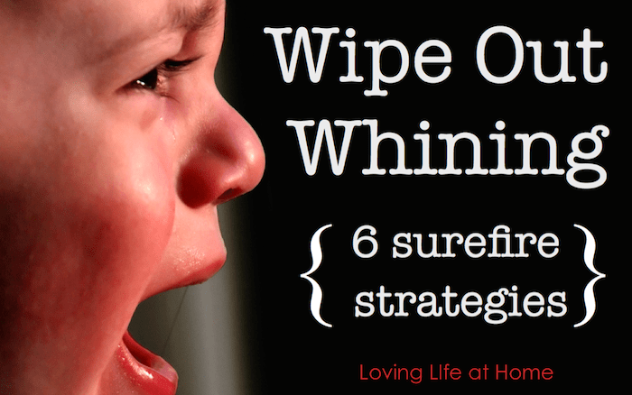 A Sure-Fire Way to Wipe Out Whining